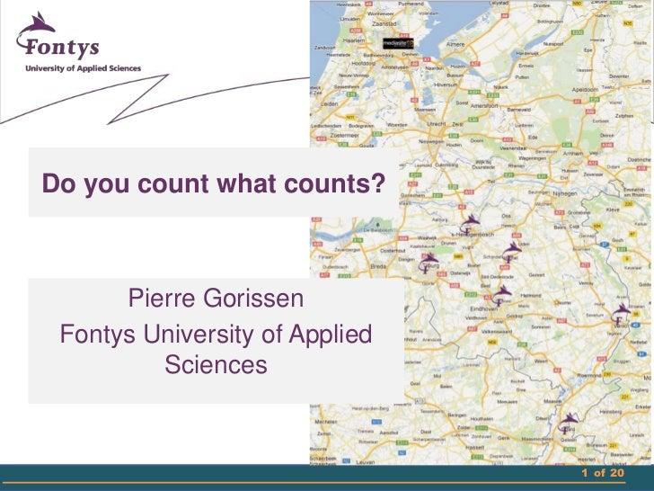 Do you count what counts?      Pierre Gorissen Fontys University of Applied         Sciences                              ...