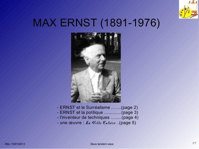 MAX ERNST (1891-1976)                     - ERNST et le Surréalisme …....(page 2)                     - ERNST et la politi...
