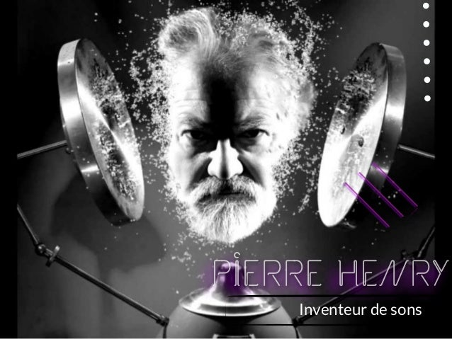 pierre Henry Inventeur de sons