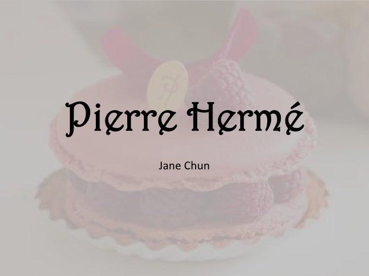 Pierre Hermé<br />Jane Chun<br />