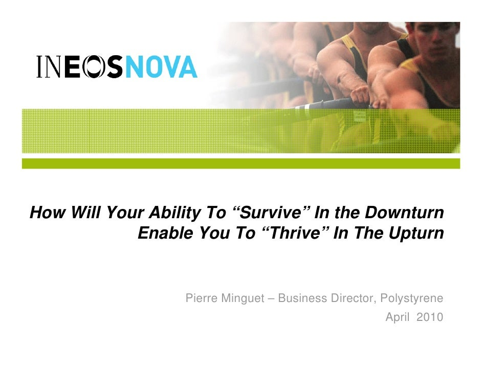 """How Will Your Ability To """"Survive"""" In the Downturn            Enable You To """"Thrive"""" In The Upturn                  Pierre..."""