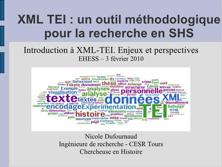 XML TEI : un outil méthodologique    pour la recherche en SHS Introduction à XML-TEI. Enjeux et perspectives              ...