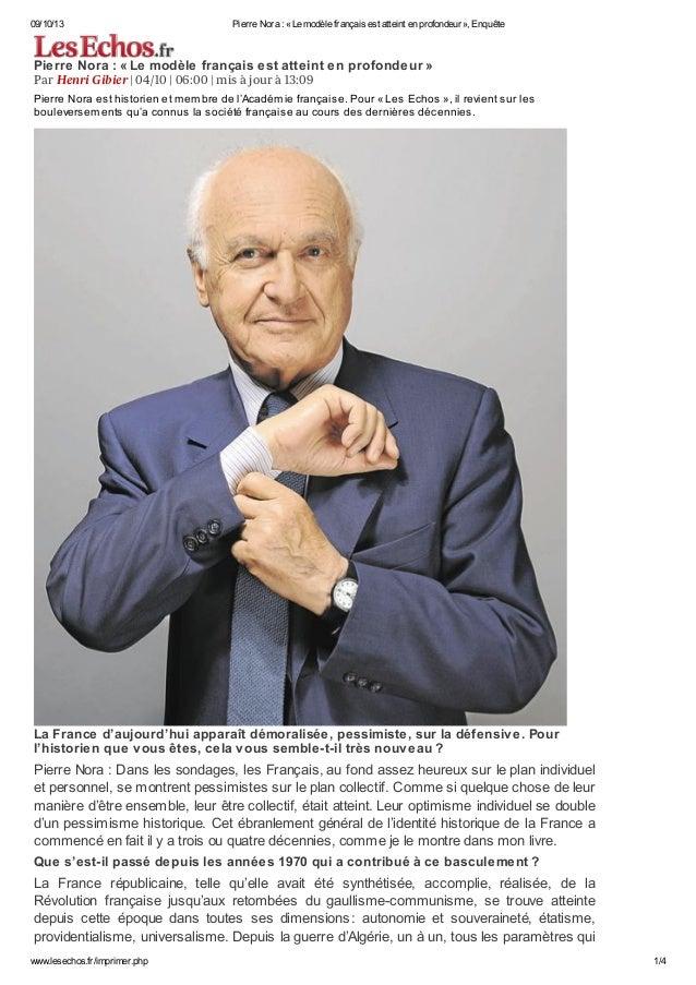 09/10/13 Pierre Nora : «Le modèle français est atteint en profondeur», Enquête www.lesechos.fr/imprimer.php 1/4 Pierre N...