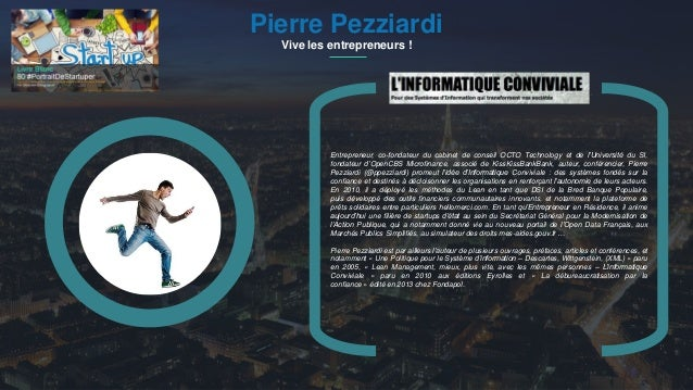 #PortraitDeStartuper 1Pierre Pezziardi Vive les entrepreneurs ! Entrepreneur, co-fondateur du cabinet de conseil OCTO Tech...