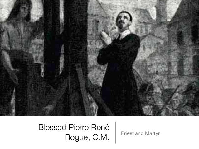 Blessed Pierre René Rogue, C.M. Priest and Martyr