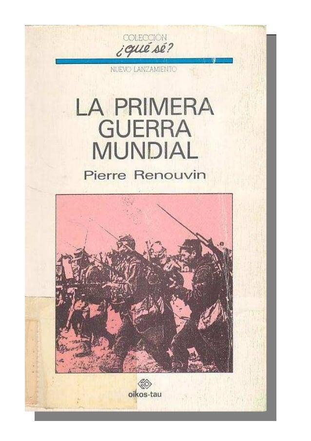 Pierre Renouvin                          La primera guerra mundial                                                    1   ...