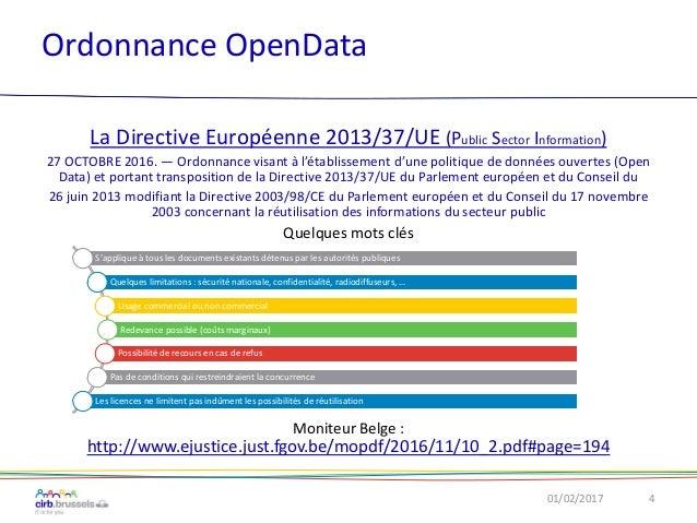 Ordonnance OpenData La Directive Européenne 2013/37/UE (Public Sector Information) 27 OCTOBRE 2016. — Ordonnance visant à ...
