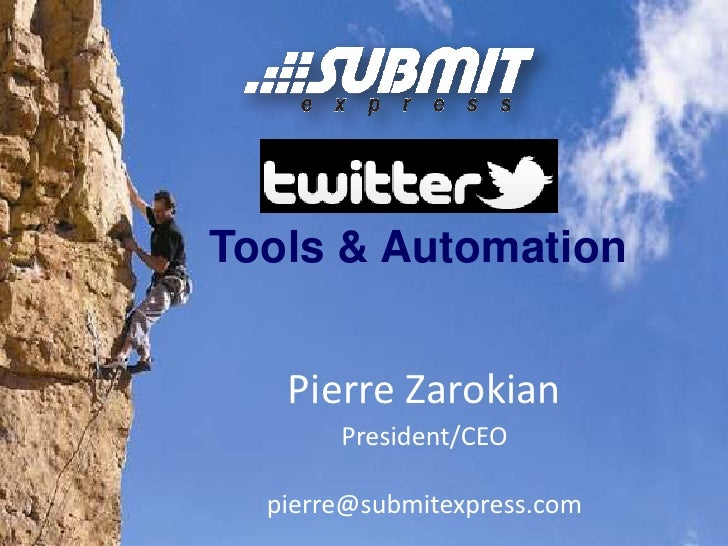 Tools & Automation<br />Pierre Zarokian<br />President/CEO<br />pierre@submitexpress.com<br />