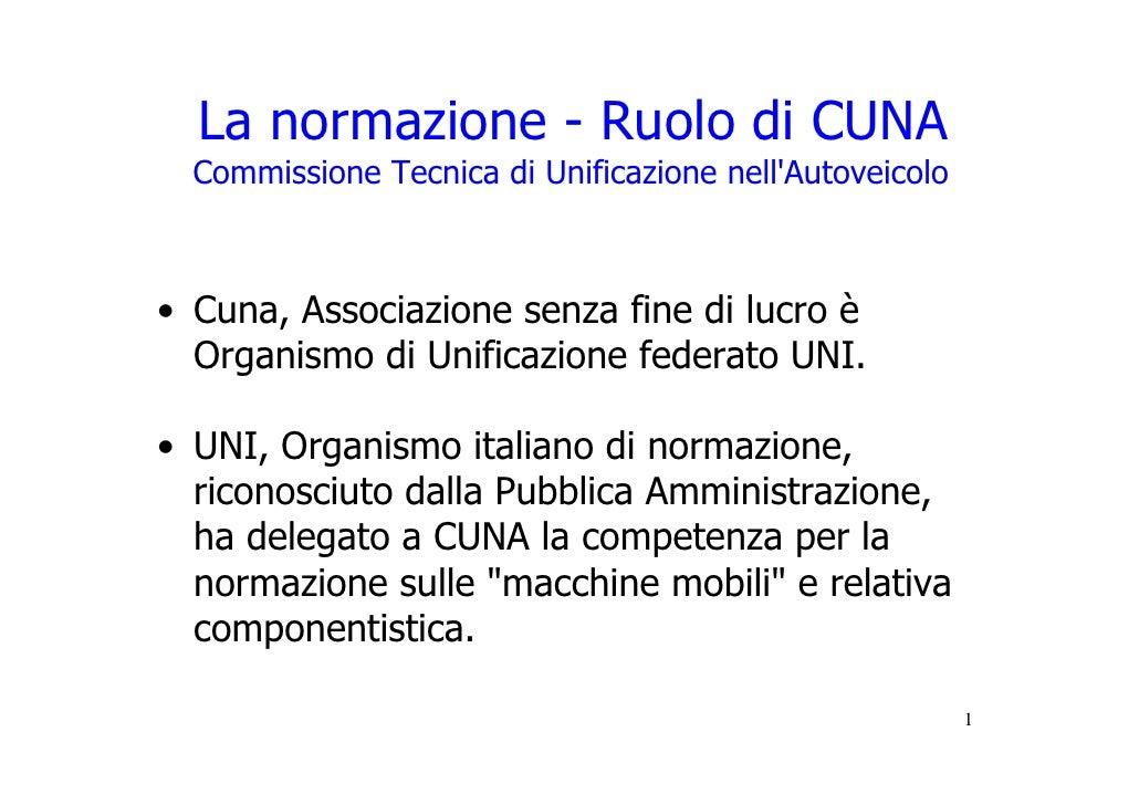 La normazione - Ruolo di CUNA   Commissione Tecnica di Unificazione nell'Autoveicolo    • Cuna, Associazione senza fine di...