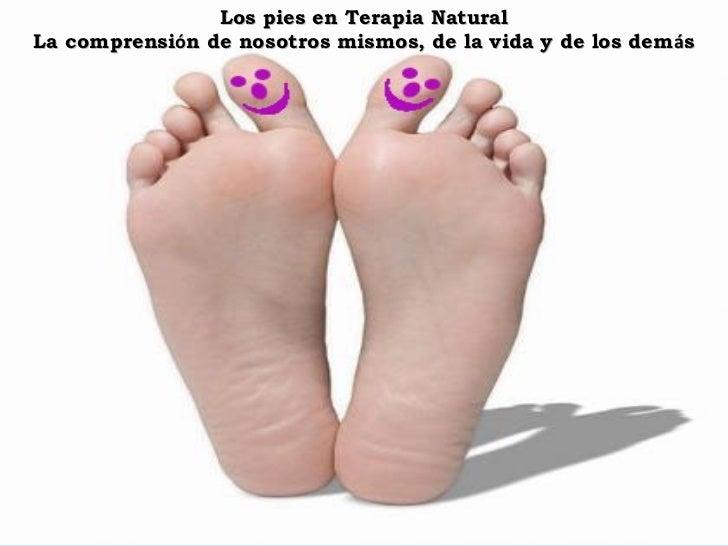 Los pies en Terapia NaturalLa comprensión de nosotros mismos, de la vida y de los dem ás