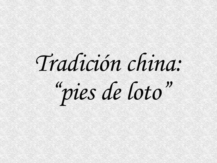 """Tradición china:  """"pies de loto"""""""