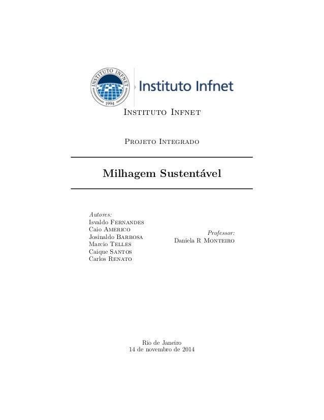 Instituto Infnet  Projeto Integrado  Milhagem Sustentável  Autores:  Isvaldo Fernandes  Caio Americo  Josinaldo Barbosa  M...