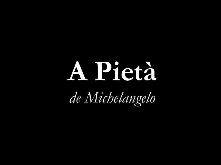 A Pietà de Michelangelo