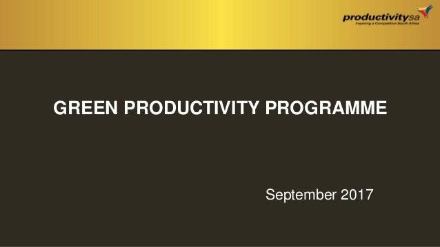 GREEN PRODUCTIVITY PROGRAMME September 2017