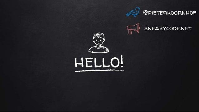 hello! @pieterkoornhof sneakycode.net