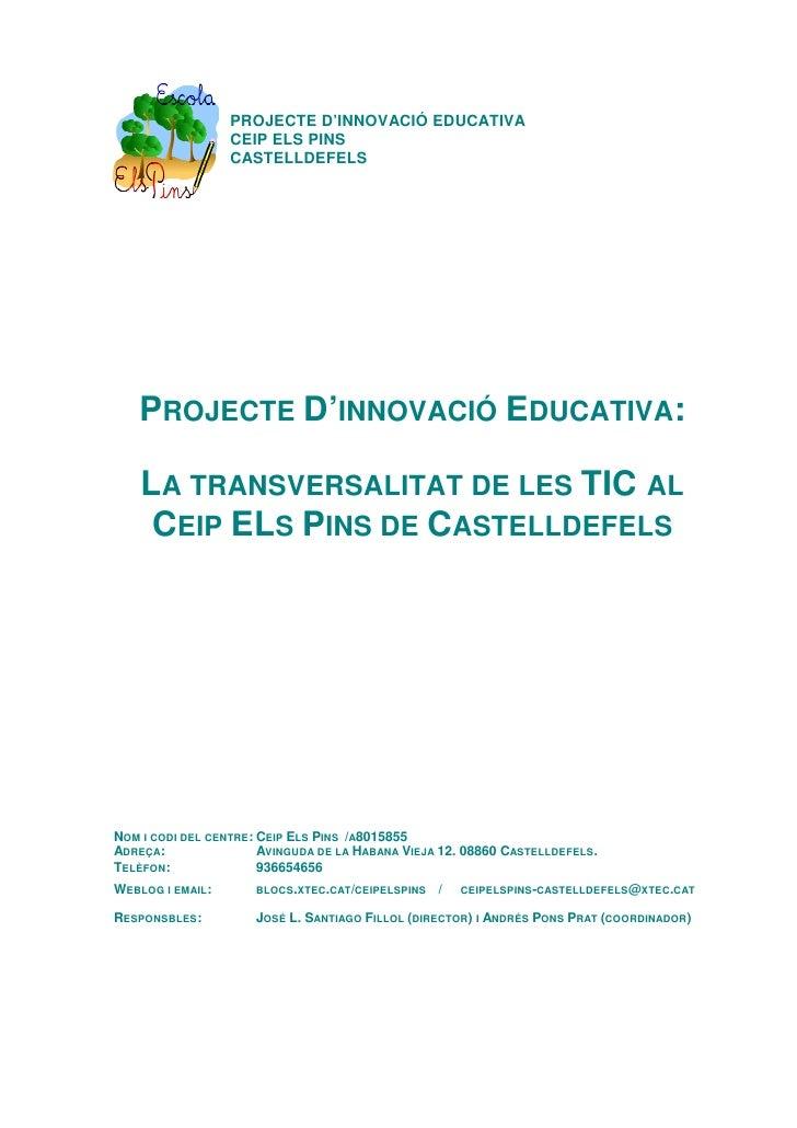 PROJECTE D'INNOVACIÓ EDUCATIVA                   CEIP ELS PINS                   CASTELLDEFELS        PROJECTE D'INNOVACIÓ...