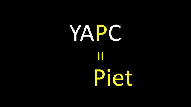 YAPC =Piet
