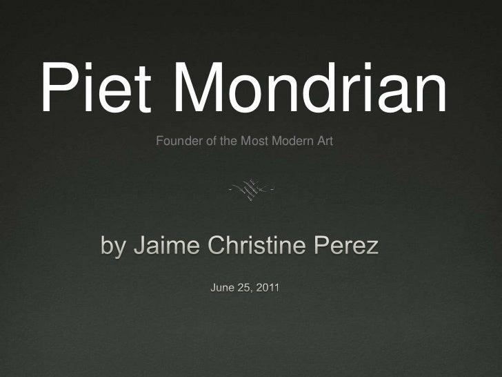 Piet Mondrian   Founder of the Most Modern Art