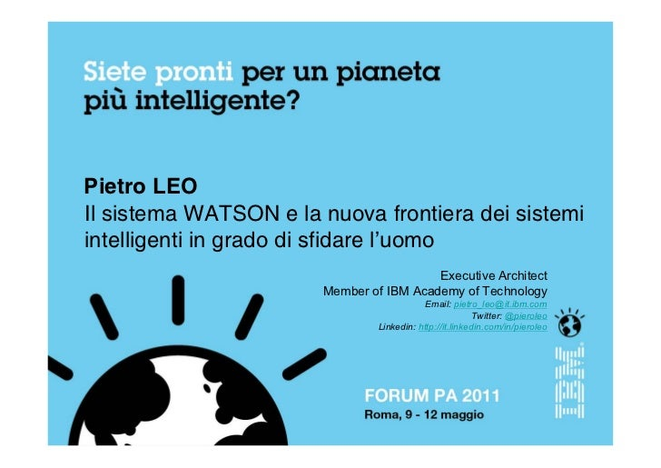 Pietro LEOIl sistema WATSON e la nuova frontiera dei sistemiintelligenti in grado di sfidare l'uomo                       ...