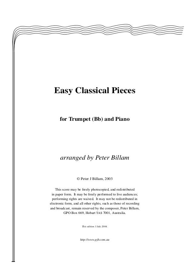 Easy Classical Pieces for Trumpet (Bb) and Piano  arranged by Peter Billam © Peter J Billam, 2003 This score may be freely...