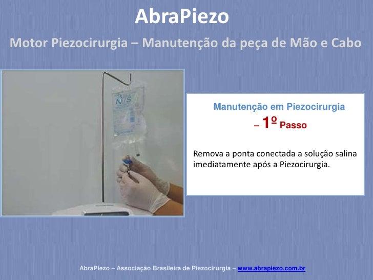 AbraPiezoMotor Piezocirurgia – Manutenção da peça de Mão e Cabo                                                     Manute...