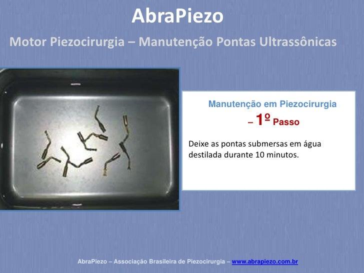 AbraPiezoMotor Piezocirurgia – Manutenção Pontas Ultrassônicas                                                      Manute...