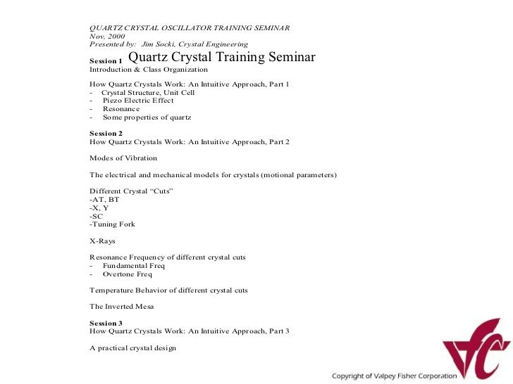 QUARTZ CRYSTAL OSCILLATOR TRAINING SEMINARNov, 2000Presented by: Jim Socki, Crystal EngineeringSession 1  Quartz Crystal T...
