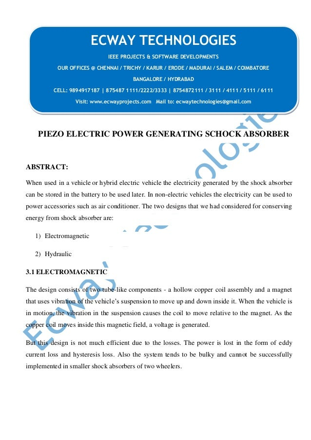 PIEZO ELECTRIC POWER GENERATING SCHOCK ABSORBER ABSTRACT: When used in a vehicle or hybrid electric vehicle the electricit...