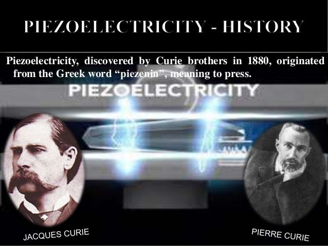 an introduction to the analysis of piezoelectricity Introduction of the history of piezoelectricity and a discussion on processing of the ceramic and development of the constitutive relations that define the behavior of a piezoelectric material we have.