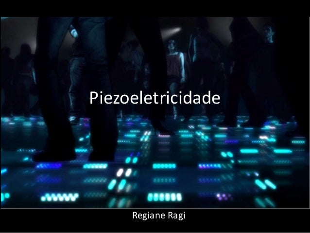 Piezoeletricidade Regiane Ragi