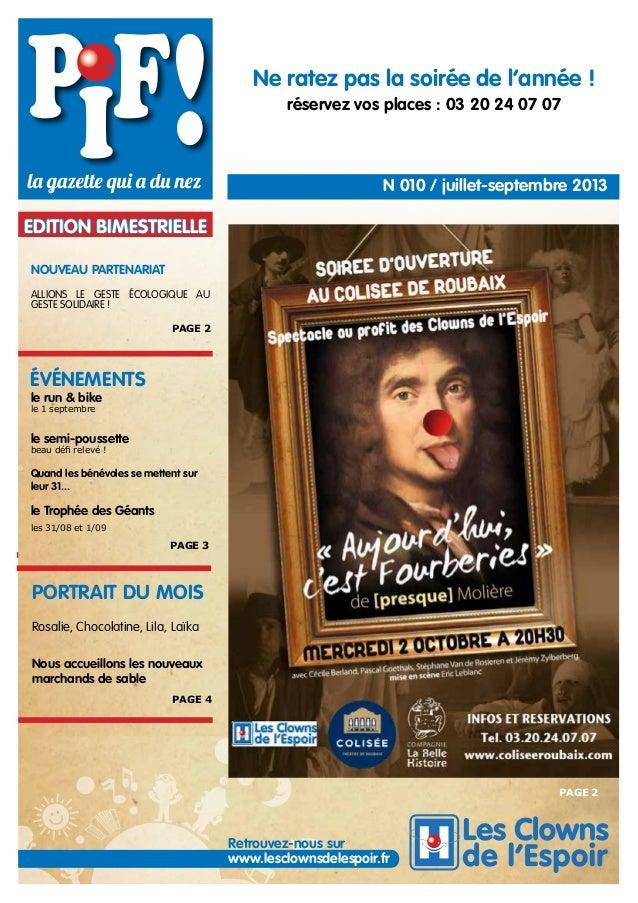 Ne ratez pas la soirée de l'année ! réservez vos places : 03 20 24 07 07  N°010 / juillet-septembre 2013  EDITION BIMESTRI...