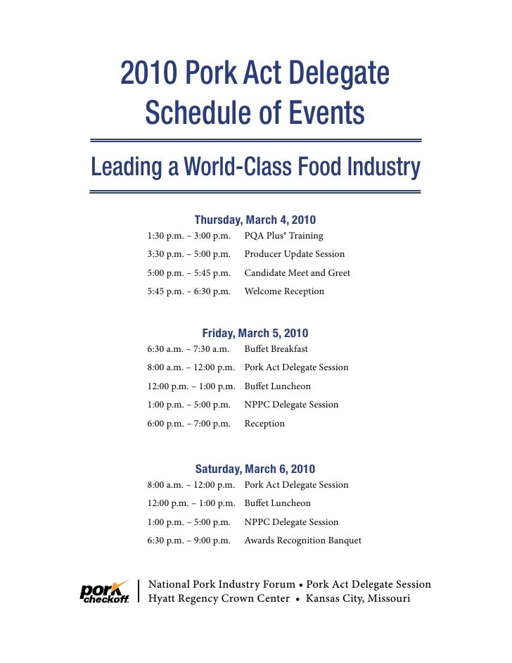 2010 Pork Act Delegate      Schedule of Events Leading a World-Class Food Industry                  Thursday, March 4, 201...