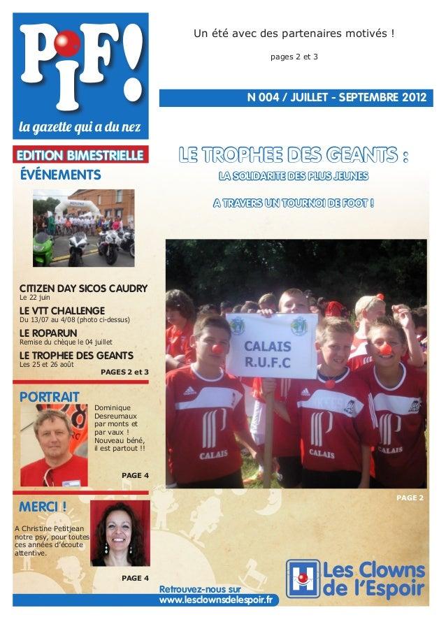 Un été avec des partenaires motivés ! pages 2 et 3  N°004 / JUILLET - SEPTEMBRE 2012  EDITION BIMESTRIELLE  ÉVÉNEMENTS  LE...