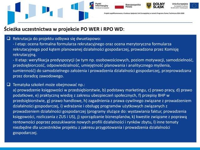 Ścieżka uczestnictwa w projekcie PO WER i RPO WD: ❑ Rekrutacja do projektu odbywa się dwuetapowo: - I etap: ocena formalna...