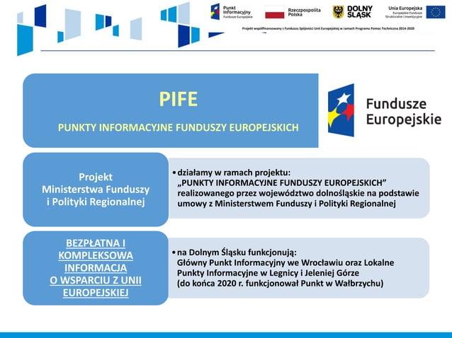 """PIFE PUNKTY INFORMACYJNE FUNDUSZY EUROPEJSKICH •działamy w ramach projektu: """"PUNKTY INFORMACYJNE FUNDUSZY EUROPEJSKICH"""" re..."""