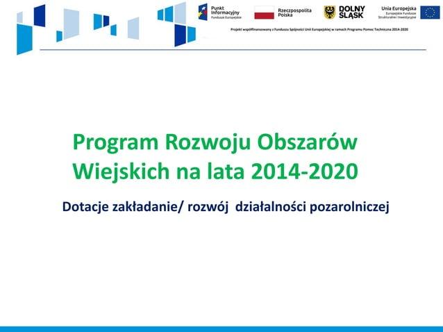 www.rpo.dwup.pl PROW- Lokalne Grupy Działania • Wsparcie na rozpoczęcie działalności gospodarczej na obszarach wiejskich p...