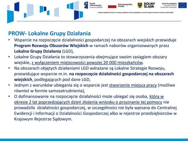 www.rpo.dwup.pl • Nabory wniosków ogłaszają i rozstrzygają Lokalne Grupy Działania. Każda z LGD ogłasza nabory według włas...