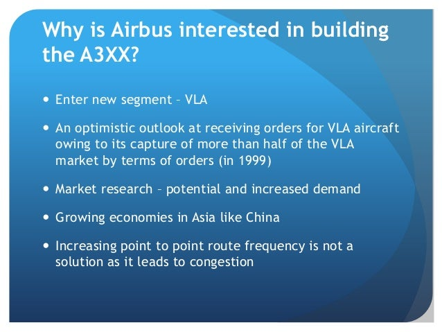 airbus a3xx case Executive summary in fierce competition with boeing, venture into vla segment – as a rather neglected segment by boeing – could pose as a strategic opportunity for airbus which it.