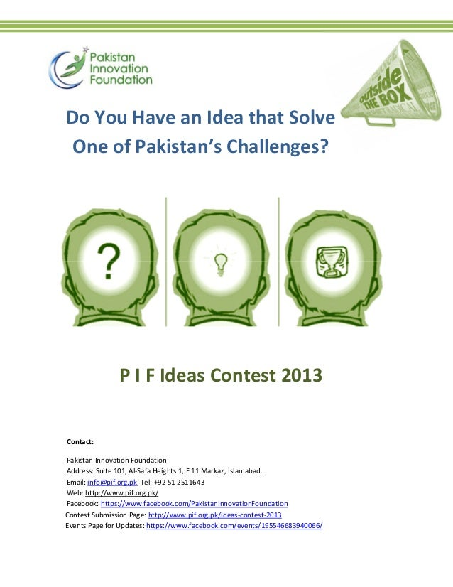 Contact: Pakistan Innovation Foundation Address: Suite 101, Al-Safa Heights 1, F 11 Markaz, Islamabad. Email: info@pif.org...