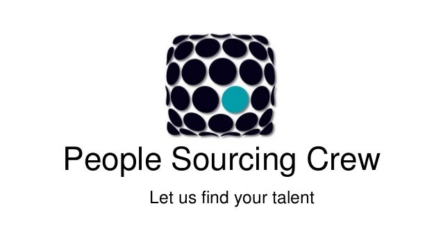People Sourcing Crew Let us find your talent