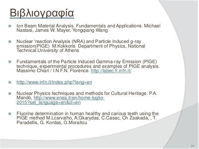 Βιβλιογραφία  Ion Beam Material Analysis. Fundamentals and Applications. Michael Nastasi, James W. Mayer, Yongqiang Wang ...