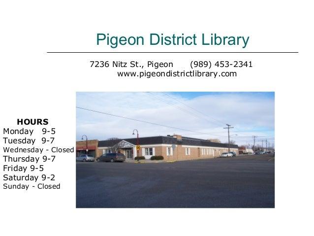 Pigeon District Library                     7236 Nitz St., Pigeon  (989) 453-2341                           www.pigeondist...
