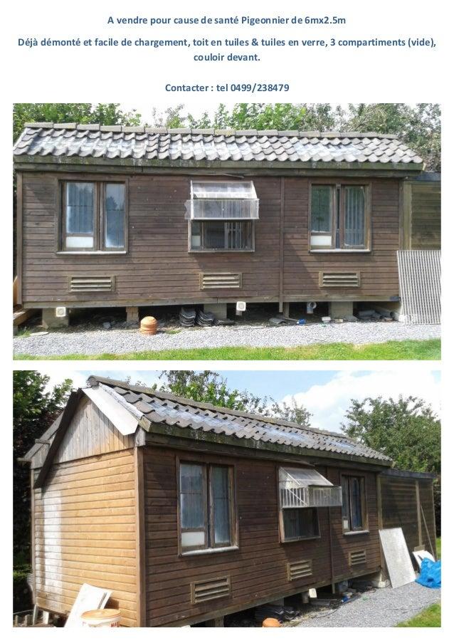 A vendre pour cause de santé Pigeonnier de 6mx2.5m Déjà démonté et facile de chargement, toit en tuiles & tuiles en verre,...