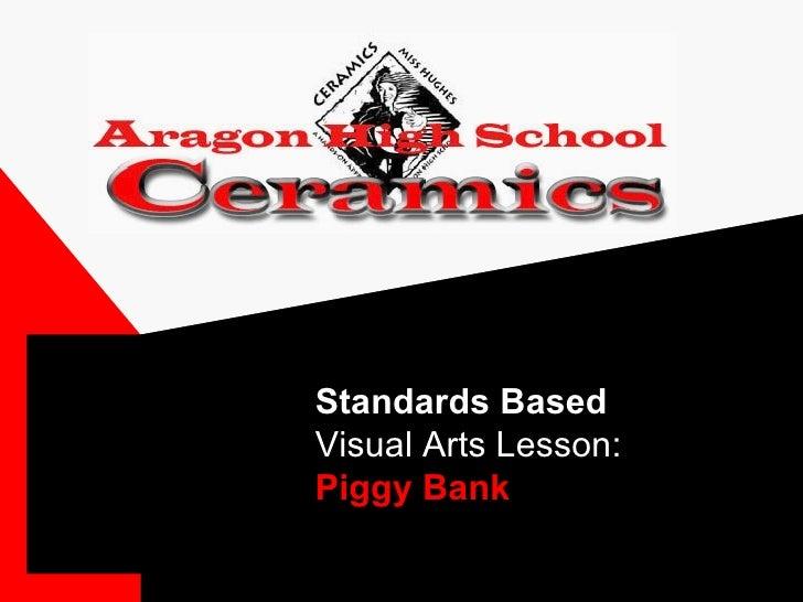 Standards Based   Visual Arts Lesson: Piggy Bank
