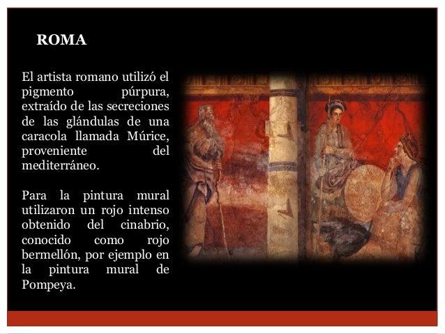 ROMA El artista romano utilizó el pigmento púrpura, extraído de las secreciones de las glándulas de una caracola llamada M...