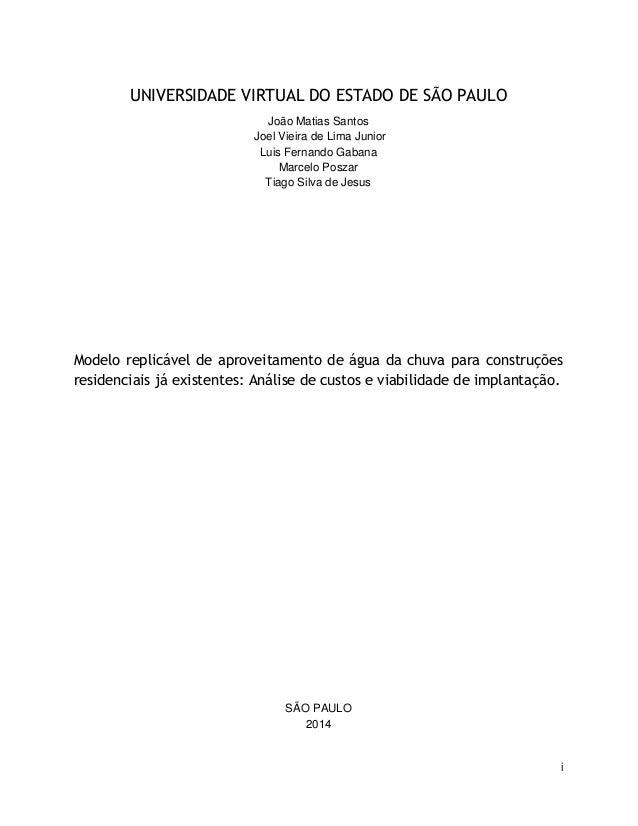 i UNIVERSIDADE VIRTUAL DO ESTADO DE SÃO PAULO João Matias Santos Joel Vieira de Lima Junior Luis Fernando Gabana Marcelo P...