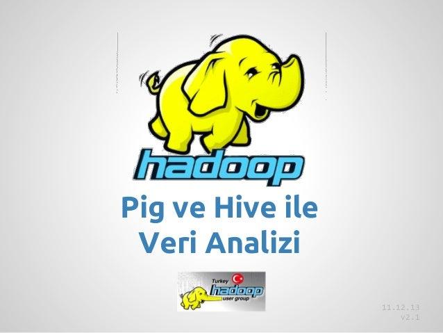 Pig ve Hive ile Veri Analizi 11.12.13 v2.1