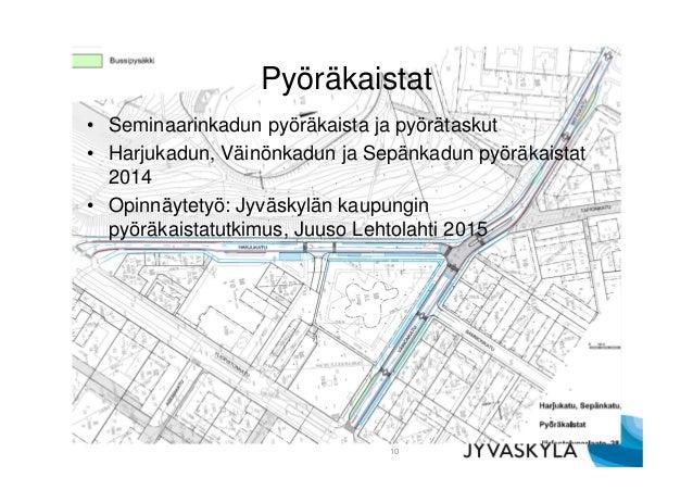 Pyöräkaistat • Seminaarinkadun pyöräkaista ja pyörätaskut • Harjukadun, Väinönkadun ja Sepänkadun pyöräkaistat 2014 • Opin...