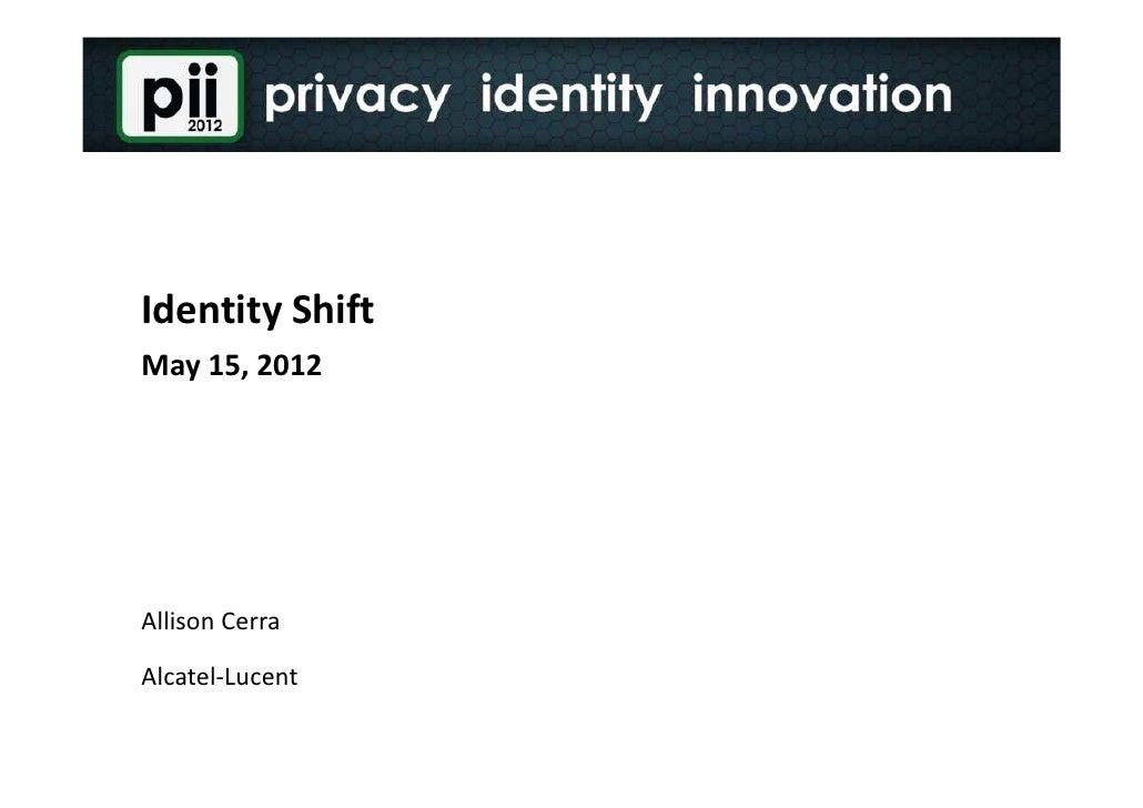 Identity ShiftMay 15, 2012Allison CerraAlcatel-Lucent