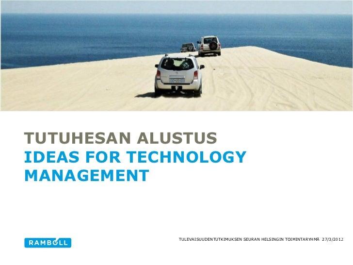 TUTUHESAN ALUSTUSIDEAS FOR TECHNOLOGYMANAGEMENT                                                                           ...